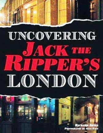 The book cover of Richard's book Uncovering Jack the Ripper's London.